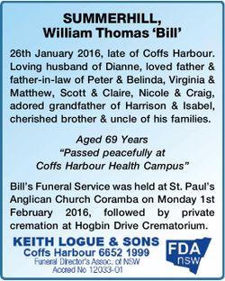 SUMMERHILL, William Thomas 'Bill'   26th January 2016, late of Coffs Harbour. Lov...