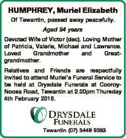 HUMPHREY, Muriel Elizabeth Of Tewantin, passed away peacefully. Aged 94 years Devoted Wife of Victor...