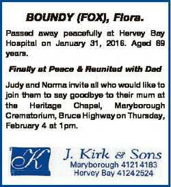 BOUNDY (FOX), Flora. Passed away peacefully at Hervey Bay Hospital on January 31, 2016. Aged 89 year...