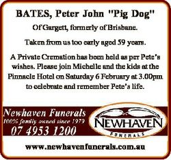 "BATES, Peter John ""Pig Dog"" Of Gargett, formerly of Brisbane. Taken from us too early aged..."