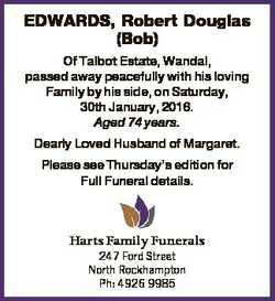 EDWARDS, Robert Douglas (Bob) Of Talbot Estate, Wandal, passed away peacefully with his loving Famil...