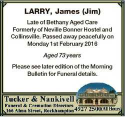 LARRY, James (Jim) Late of Bethany Aged Care Formerly of Neville Bonner Hostel and Collinsville. Pas...