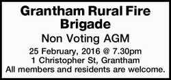 Grantham Rural Fire Brigade Non Voting AGM 25 February, 2016 @ 7.30pm 1 Christopher St, Grantham...