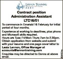 Contract position Administration Assistant LTC16/01 6254427aa To commence in Emerald 16 February for...