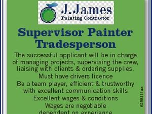 Supervisor Painter Tradesperson   The successful applicant will be in charge of managing projects, supervising the crew, liaising with clients & ordering supplies.   Must have drivers licence Be a team player, efficient & trustworthy with excellent communication skills   Excellent wages & conditions Wages are negotiable dependent on experience   Ph: 0411 758 055 or 07 ...