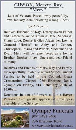 "GIBSON, Mervyn Roy ""Merv"" Late of Veteran. Passed away peacefully, 29th January 2016 follo..."