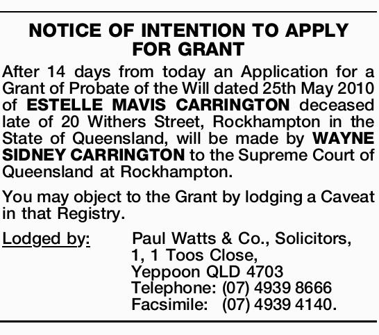 After 14 days from today an Application for a Grant of Probate of the Will dated 25th May 2010 of...
