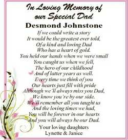In Loving Memory of our Special Dad Desmond Johnstone If we could write a story It would be the grea...
