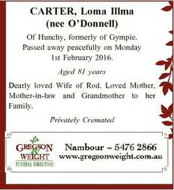 CARTER, Loma Illma (nee O'Donnell) Of Hunchy, formerly of Gympie. Passed away peacefully on Mond...