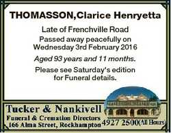 THOMASSON,Clarice Henryetta Late of Frenchville Road Passed away peacefully on Wednesday 3rd Februar...