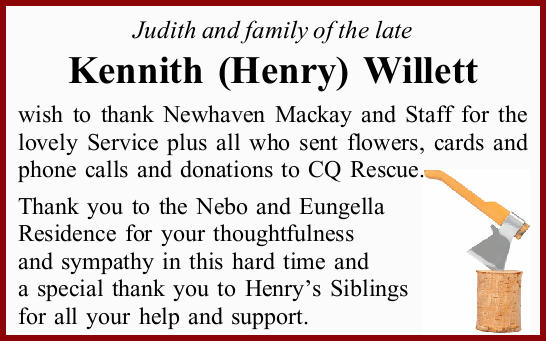 Judith and family of the late Kennith (Henry) Willett wish to thank Newhaven Mackay and Staff for...