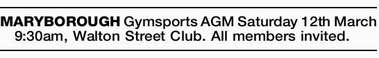 MARYBOROUGH Gymsports AGM Saturday 12th March 9:30am, Walton Street Club. All members invited.