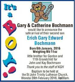 Gary & Catherine Bochmann would like to announce the safe arrival of their second son Erich Gary...