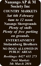 Nanango AP & M Society Inc COUNTRY MARKETS Sat 6th February 6am to 12 noon Nanango Showgrounds P...