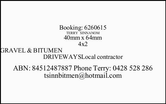 Local contractor ABN: 84512487887 Phone Terry: 0428528286 tsinnbitmen@hotmail.com