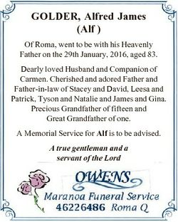GOLDER, Alfred James (Alf ) Of Roma, went to be with his Heavenly Father on the 29th January, 2016,...