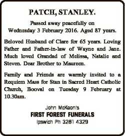 PATCH, STANLEY. Passed away peacefully on Wednesday 3 February 2016. Aged 87 years. Beloved Husband...
