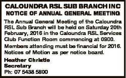 CALOUNDRA RSL SUB BRANCH INC NOTICE OF ANNUAL GENERAL MEETING The Annual General Meeting of the Calo...