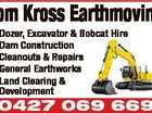 Dozer, Excavator & Bobcat Hire Dam Construction Cleanouts & Repairs General Earthworks Land Clearing & Development 0427 069 669 6226435ab Tom Kross Earthmoving