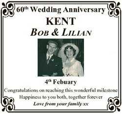 60th Wedding Anniversary KENT BOB & LILIAN 4th Febuary Congratulations on reaching this wonderfu...