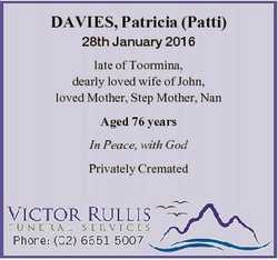 DAVIES, Patricia (Patti) 28th January 2016 late of Toormina, dearly loved wife of John, loved Mother...