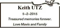 Keith UTZ 522015 Treasured memories forever. Love Mavis and Family