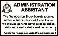 ADMINISTRATION ASSISTANT Apply to rasqaccounts@rasq.com.au 6261594aa The Toowoomba Show Society requ...