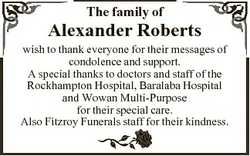 The family of Alexander Roberts wish to thank everyone for their messages of condolence and support....