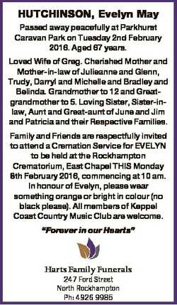 HUTCHINSON, Evelyn May Passed away peacefully at Parkhurst Caravan Park on Tuesday 2nd February 2016...
