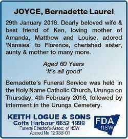 JOYCE, Bernadette Laurel 29th January 2016. Dearly beloved wife & best friend of Ken, loving mot...