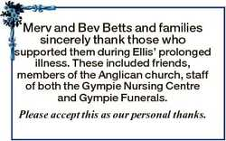 Merv and Bev Betts and families sincerely thank those who supported them during Ellis' prolonged...