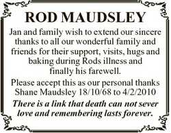 ROD MAUDSLEY Jan and family wish to extend our sincere thanks to all our wonderful family and friend...