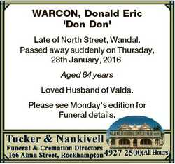 WARCON, Donald Eric 'Don Don' Late of North Street, Wandal. Passed away suddenly on Thursday...
