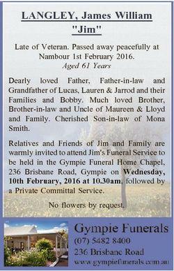 "LANGLEY, James William ""Jim"" Late of Veteran. Passed away peacefully at Nambour 1st Februa..."