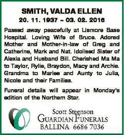SMITH, VALDA ELLEN 20. 11. 1937  03. 02. 2016 Passed away peacefully at Lismore Base Hospital. Lovin...