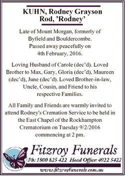 KUHN, Rodney Grayson Rod, 'Rodney' Late of Mount Morgan, formerly of Byfield and Bouldercomb...