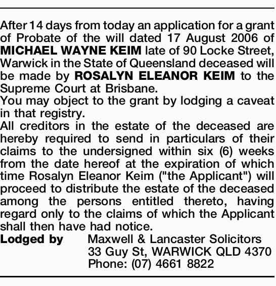 After 14 days from today an application for a grant of Probate of the will dated 17 August 2006 o...