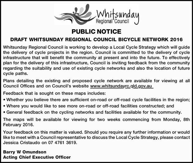 PUBLIC NOTICE DRAFT WHITSUNDAY REGIONAL COUNCIL BICYCLE NETWORK 2016 Whitsunday Regional Council...