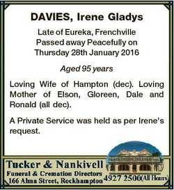 DAVIES, Irene Gladys Late of Eureka, Frenchville Passed away Peacefully on Thursday 28th January 201...