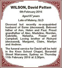WILSON, David Patten 6th February 2016 Aged 87 years Late of Maleny, QLD Divorced but recently re-ac...