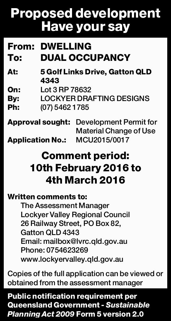 Proposed development Have your say From: DWELLING To: DUAL OCCUPANCY At: 5 Golf Links Drive, Gatt...