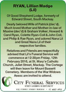 RYAN, Lillian Madge (Lil) Of Good Shepherd Lodge, formerly of Edward Street, South Mackay. Dearly be...