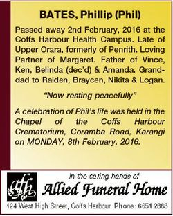 BATES, Phillip (Phil) Passed away 2nd February, 2016 at the Coffs Harbour Health Campus. Late of Upp...