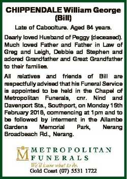 CHIPPENDALE William George (Bill) Late of Caboolture. Aged 84 years. Dearly loved Husband of Peggy (...