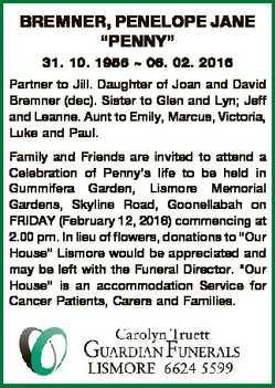 "BREMNER, PENELOPE JANE ""PENNY"" 31. 10. 1956  06. 02. 2016 Partner to Jill. Daughter of Joa..."