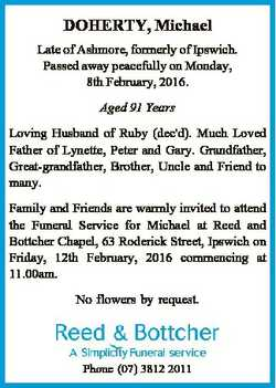 DOHERTY, Michael Late of Ashmore, formerly of Ipswich. Passed away peacefully on Monday, 8th Februar...