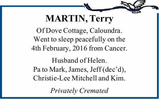 Of Dove Cottage, Caloundra.   Went to sleep peacefully on the 4th February, 2016 from Cancer....