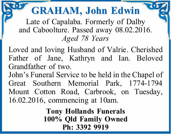 Late of Capalaba. Formerly of Dalby and Caboolture. Passed away 08.02.2016.