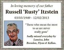 """In loving memory of our father Russell `Rusty' Itzstein 03/03/1949 - 12/02/2013 """"Those who..."""