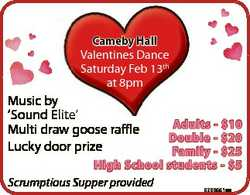Cameby Hall Valentines Dance Saturday Feb 13th at 8pm Music by `Sound Elite' Multi draw goose ra...